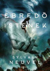 Sylvain Neuvel - Ébredő istenek (Új példány, megvásárolható, de nem kölcsönözhető!)