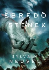 Sylvain Neuvel - Ébredő istenek (új példány)