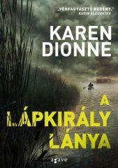 Karen Dionne-A lápkirály lánya (új példány)