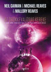 Neil Gaiman, Mallory Reaves és Michael Reaves - Az örökkévalóság kereke (új példány)