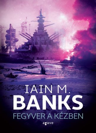 Iain M. Banks-Fegyver a kézben (új példány)