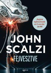 John Scalzi - Fejvesztve (Előjegyezhető!)