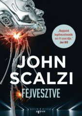 John Scalzi - Fejvesztve (új példány)