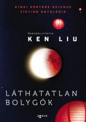 Ken Liu - Láthatatlan bolygók (új példány)