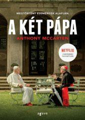 Anthony McCarten - A két pápa (új példány)