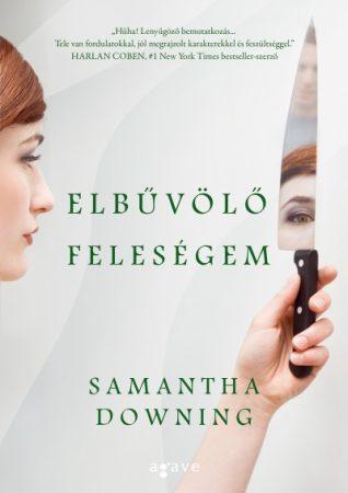 Samantha Downing - Elbűvölő feleségem (új példány)