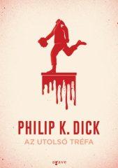Philip K. Dick - Az utolsó tréfa (új példány)