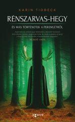 Karin Tidbeck - Rénszarvas-hegy és más történetek a peremlétről (új példány)