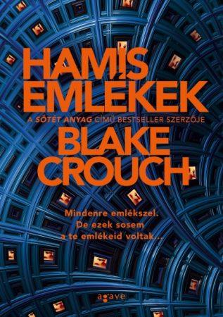 Blake Crouch - Hamis emlékek (új példány)
