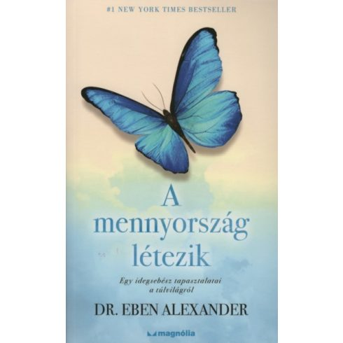 Dr. Eben Alexander -A mennyország létezik - Egy idegsebész tapasztalatai a túlvilágról (új példány)