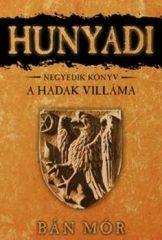 Bán Mór-Hunyadi 4. - A hadak villáma (Új példány, megvásárolható, de nem kölcsönözhető!)