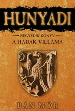 Bán Mór - Hunyadi 4.-A hadak villáma (új példány)