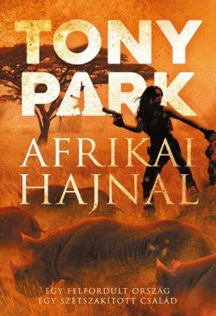 Tony Park-Afrikai hajnal (új példány)