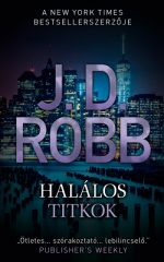J.D. Robb - Halálos titkok (új példány)