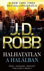 J.D. Robb - Halhatatlan a halálban (Előjegyezhető!)