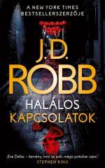 J.D. Robb - Halálos kapcsolatok (új példány)