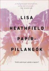 Lisa Heathfield-Papírpillangók (Új példány, megvásárolható, de nem kölcsönözhető!)
