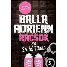 Szabó Tünde-Balla Adrienn 5. - Rácsok (Új példány, megvásárolható, de nem kölcsönözhető!)