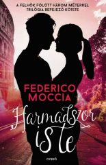 Federico Moccia-Harmadszor is te (új példány)