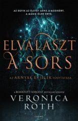 Veronica Roth-Elválaszt a sors (új példány)