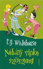 P. G. Wodehouse - Néhány röpke szösszenet (új példány)