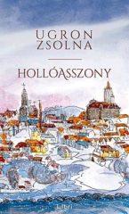 Ugron Zsolna- Hollóasszony (Új példány, megvásárolható, de nem kölcsönözhető!)