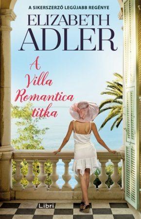 Elizabeth Adler-A Villa Romantica titka (Előjegyezhető!)