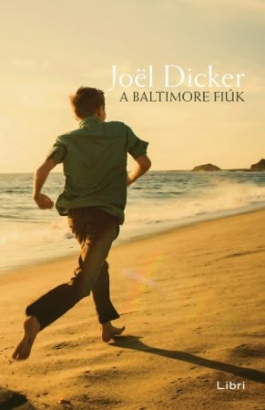 Joel Dicker - A Baltimore fiúk (új példány)