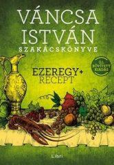 Váncsa István-Lakoma -Ezeregy+ recept (Új példány, megvásárolható, de nem kölcsönözhető!)