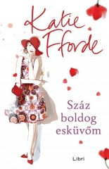 Katie Fforde - Száz boldog esküvőm (új példány)