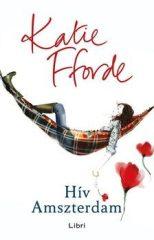 Katie Fforde-Hív Amszterdam (Előjegyezhető!)