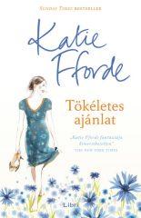 Katie Fforde - Tökéletes ajánlat (Előjegyezhető!)