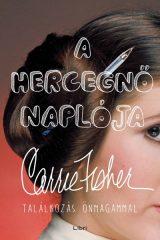 Carrie Fisher-A hercegnő naplója (Új példány, megvásárolható, de nem kölcsönözhető!)