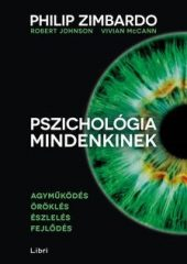 Philip Zimbardo-Pszichológia mindenkinek 1. (Új példány, megvásárolható, de nem kölcsönözhető!)