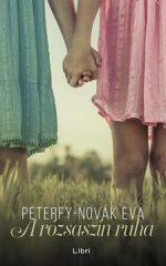 Péterfy-Novák Éva-A rózsaszín ruha (Új példány, megvásárolható, de nem kölcsönözhető!)