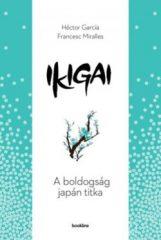 Ikigai - A boldogság japán titka (új példány)