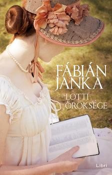 Fábián Janka-Lotti öröksége (Előjegyezhető!)