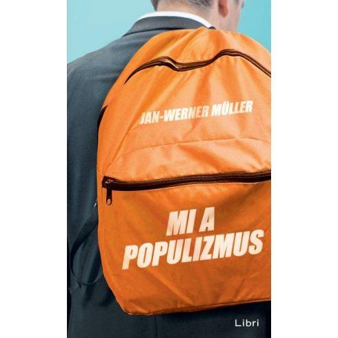 Jan-Werner Müller - Mi a populizmus (új példány)
