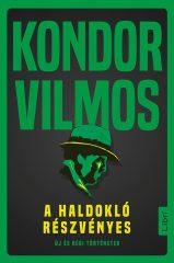 Kondor Vilmos-A haldokló részvényes (Előjegyezhető!)