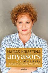 Hadas Krisztina - Anyasors - A Jön a baba szereplői tovább mesélnek (új példány)