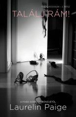 Laurelin Paige - Találj rám! - Találkozások - 2. (Előjegyezhető!)
