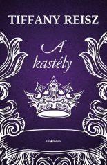 Tiffany Reisz - A kastély (új példány)