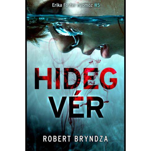 Robert Bryndza - Hidegvér (Előjegyezhető!)