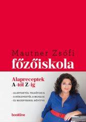 Mautner Zsófi - Főzőiskola - Alapreceptek A-tól Z-ig (új példány)