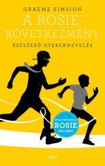Graeme Simsion- A Rosie-következmény - Észszerű gyereknevelés (Előjegyezhető!)