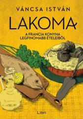 Váncsa István - Lakoma 3. - A francia konyha legfinomabb ételeiből (új példány)