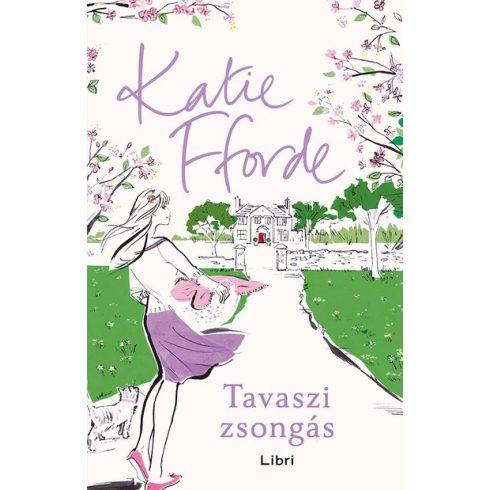 Katie Fforde - Tavaszi zsongás (Előjegyezhető!)