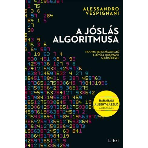Alessandro Vespignani - A jóslás algoritmusa (új példány)