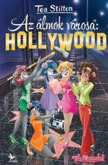 Tea Stilton - Az álmok városa: Hollywood (új példány)
