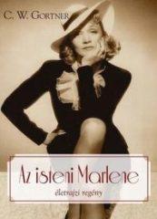 C. W. Gortner - Az isteni Marlene (Új példány, megvásárolható, de nem kölcsönözhető!)